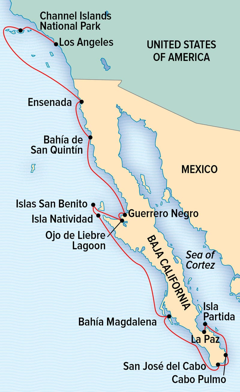 From Southern California to Baja: Sailing the Pacific Coast cruise route map, operating from Los Angeles, California, to La Paz, Baja California Sur, Mexico, with visits to Channel Islands National Park, Ensenada, Magdalena Bay, Los Cabos, Los Islotes & more.