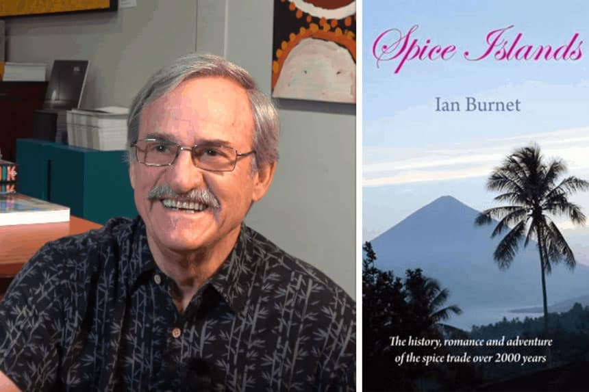 Australian historian Ian Burnett sits beside his book, Spice Islands.